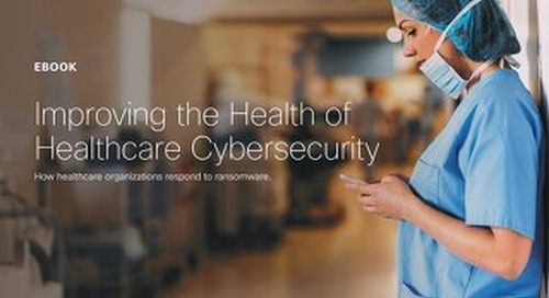 Improving the Health of Healthcare Cybersecurity