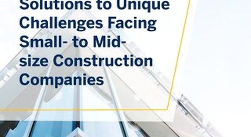 Innovative Solutions to Unique Challenges Facing Small to Midsize Construction Companies