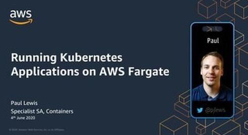 Running Kubernetes Applications on AWS Fargate - slides