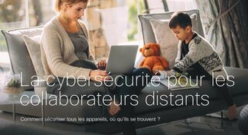 La cybersécurité pour les collaborateurs distants