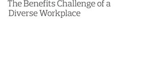The Benefits Challenge of a Diverse Workplace