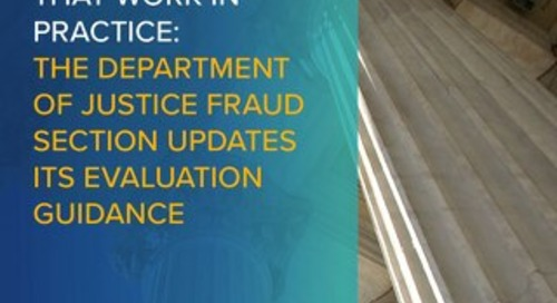 E&C Programs That Work in Practice: DOJ Fraud Section Updates Its Evaluation Guidance