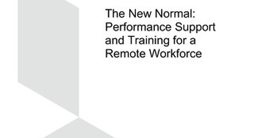 The New Normal: Performance Support and Training for a Remote Workforce
