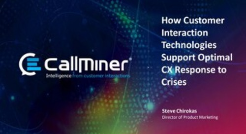 How Customer Interaction Technologies Support Optimal CX Response to Crises - featuring CXPA