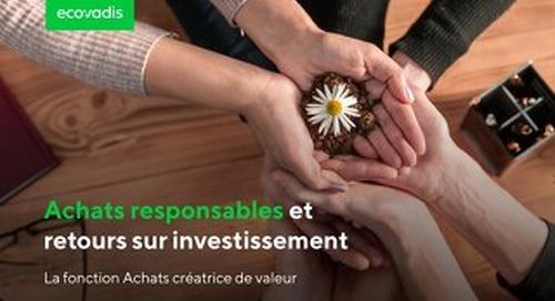 Achats responsables et retours sur investissement : la fonction Achats créatrice de valeur