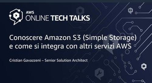 Conoscere Amazon Simple Storage (Amazon S3) e come si integra con altri servizi AWS