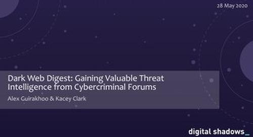 Dark Web Digest - Gaining Valuable Threat Intel from Cybercriminal Forums Webinar Slides