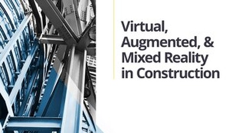 Virtual, Augmented and Mixed Reality in Construction