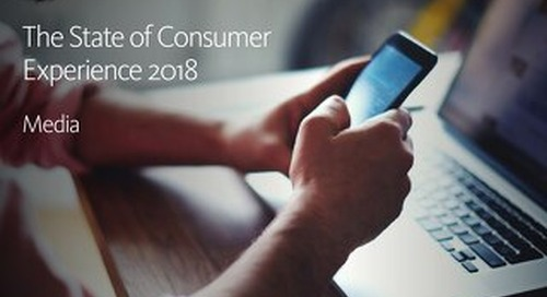 2018 Customer Experience Report for Media