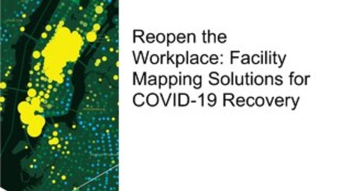 Reopen the Workplace: Facility Mapping Solutions for COVID-19 Recovery