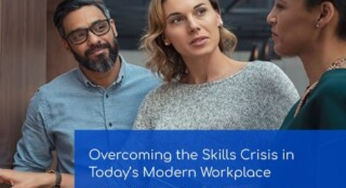 Overcoming the Skills Crisis in Today's Modern Workplace