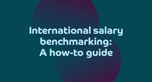International salary benchmarking: A how-to guide