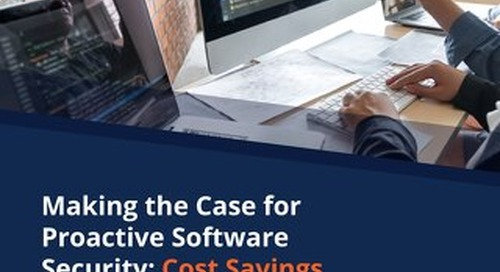 Making the Case for Proactive Software Security – Cost Savings