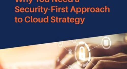 Why You Need a Security-First Approach to Cloud Strategy