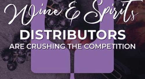 6 Ways Wine & Spirit Distributors Are Crushing the Competition