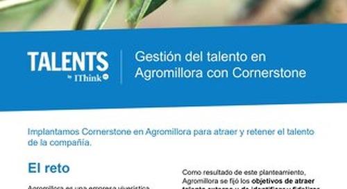 Estudio de caso Agromillora: TALENTS by IThinkUPC implanta Cornerstone en Agromillora para atraer y retener el talento de la compañía
