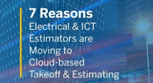 7 Reasons Electrical and ICT Estimators Are Moving to Cloud-based Takeoff and Estimating