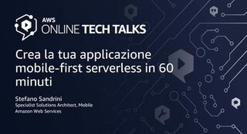 Crea la tua applicazione mobile-first e serverless in 60 minuti