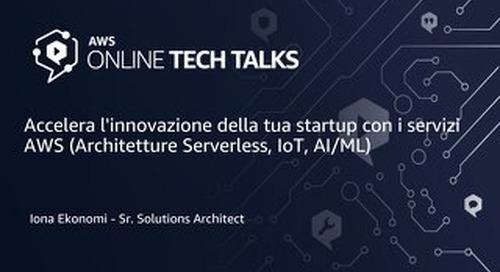 Accelera l'innovazione della tua startup con i servizi AWS