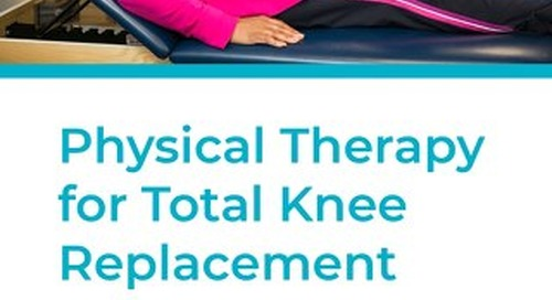 Physical Therapy for Total Knee Replacement - Patient Information