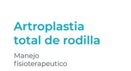 Artroplastia total de rodilla Manejo fisioterapeutico