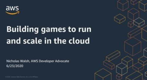Building Games to Run and Scale In the Cloud