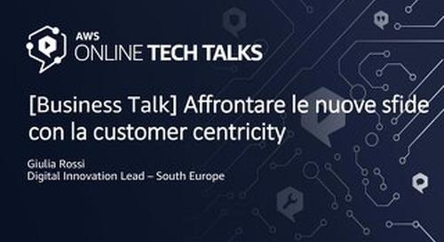 Affrontare le nuove sfide con la customer centricity