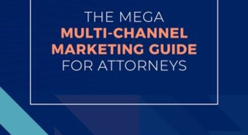 The MEGA Multi-Channel Marketing Guide for Attorneys