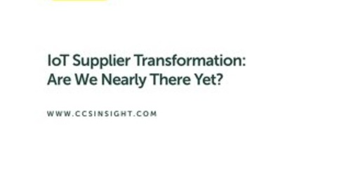 IoT Supplier Transformation: Are We Nearly There Yet?
