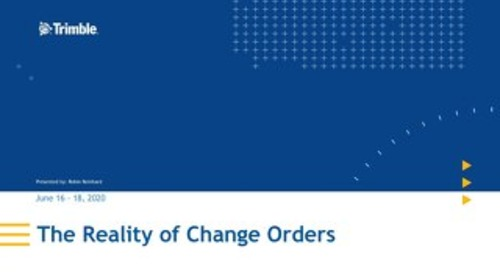 The Reality of Change Orders Webinar SlideDeck