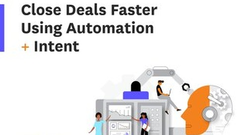 Close Deals Faster Using Automation + Intent