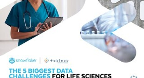 The 5 Biggest Data Challenges for Life Sciences
