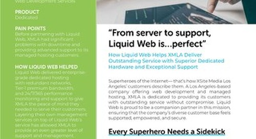 """""""From server to support, Liquid Web is...perfect"""" - XMLA Case Study"""