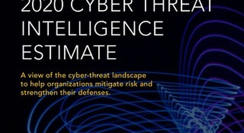 2020 Cyber Threat Intelligence Estimate