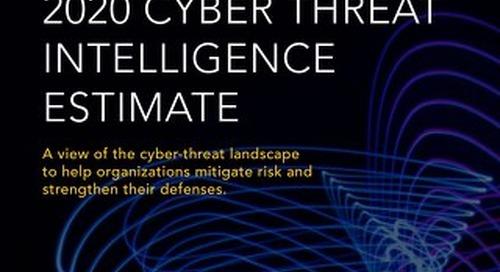 2020 Cyber Threat Intelligence Estimate