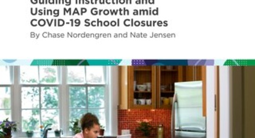 Guiding Instruction and Using MAP Growth Amid Covid19 School Closures