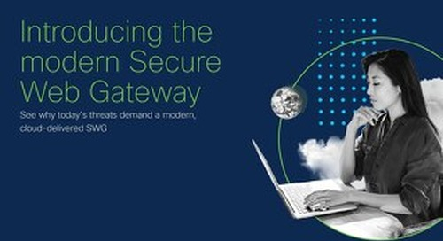 Introducing the modern Secure Web Gateway