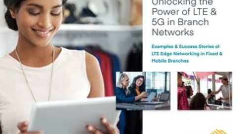Unlocking the Power of LTE & 5G in Branch Networks — EMEA