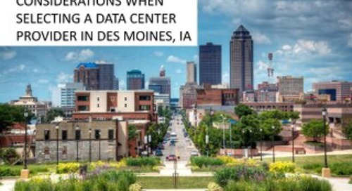 Considerations When Selecting a Data Center in Des Moines, Iowa