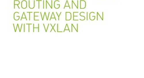 3 Ways to Consider Routing and Gateway Design with VXLAN
