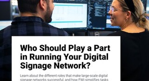 Learn About the Roles That Make Digital Signage Networks Successful