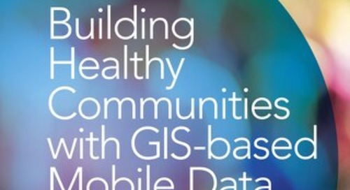 Building Healthy Communities with GIS-based Mobile Data Collection