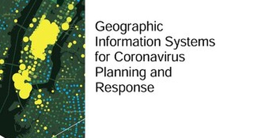 Geographic Information Systems for Coronavirus Planning and Response