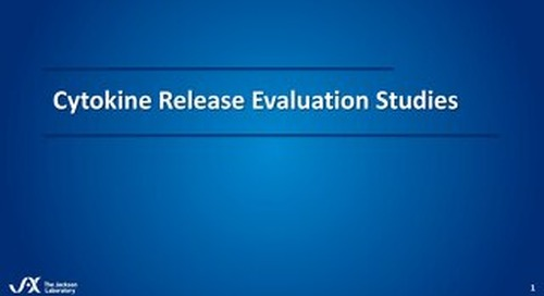 A Brief Overview - Cytokine Release Syndrome Evaluation Studies