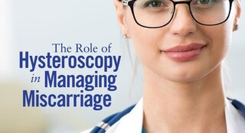 The Role Of Hysteroscopy In Managing Miscarriage