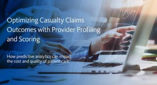 Optimizing Casualty Claims Outcomes with Provider Profiling and Scoring
