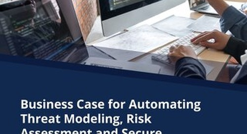 Business Case for Automating Threat Modeling, Risk Assessment, and Secure Coding Requirements
