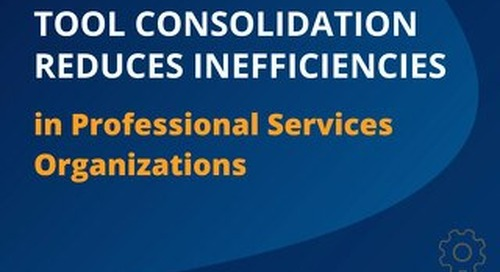 How Tool Consolidation Reduces Inefficiencies in Professional Services Organizations