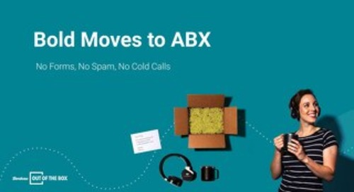 Bold Moves to ABX: No Forms, No Spam, No Cold Calls Slide Deck