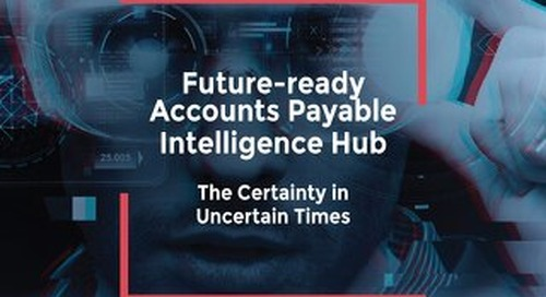 Future ready accounts payable intelligence hub: the certainty in uncertain times
